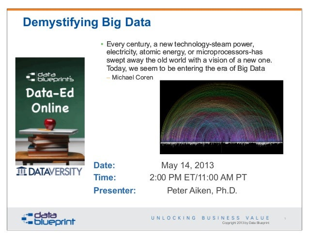 Demystifying Big Data • Every century, a new technology-steam power, electricity, atomic energy, or microprocessors-has sw...
