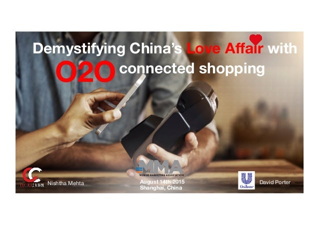 Demystifying China's Love Affair with  connected shopping David Porter!Nishtha Mehta! ! O2O August 14th 2015 Shanghai, China
