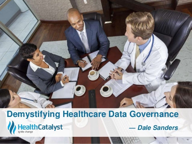 Demystifying Healthcare Data Governance  — Dale Sanders