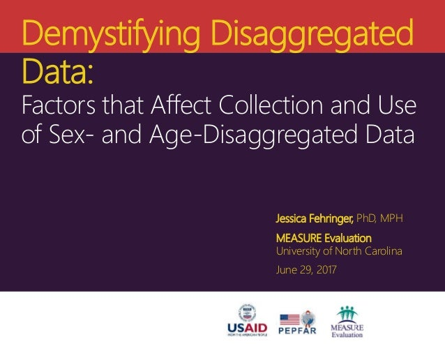 Demystifying Disaggregated Data: Factors that Affect Collection and Use of Sex- and Age-Disaggregated Data Jessica Fehring...