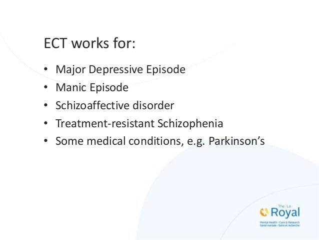 ECT does not work for: • Dysthymic disorder • Anxiety disorders • Substance abuse disorders • Eating disorders • Personali...