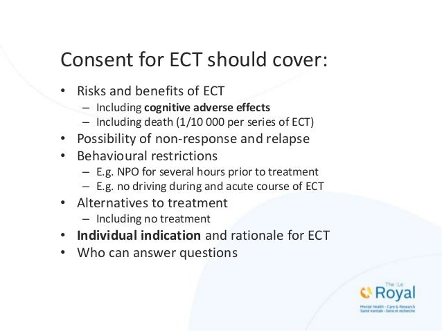 Informed Consent and Cognition • Memory loss is a common side effect of ECT • Memory loss with ECT has a characteristic pa...