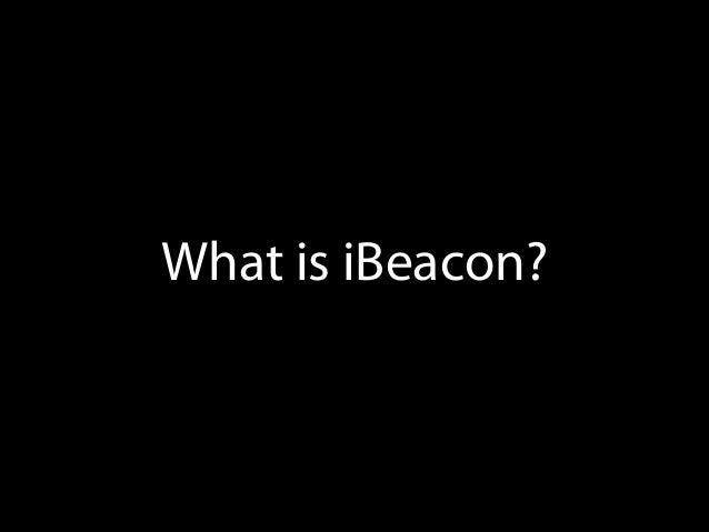 What is iBeacon?