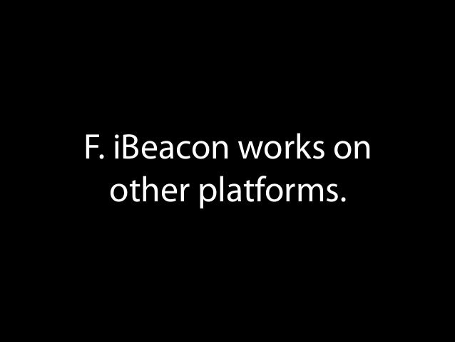 Support for Android exist via 3rd parties. iBeacon profile has been documented