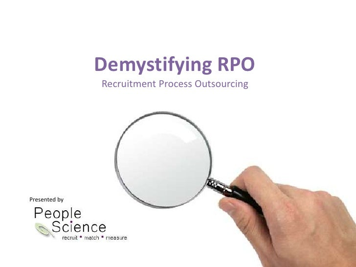 Demystifying RPORecruitment Process Outsourcing<br />Presented by<br />
