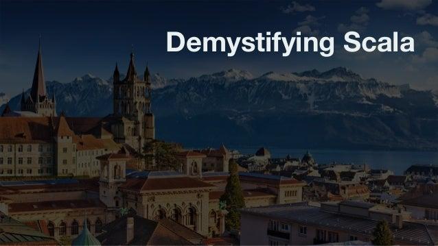 Demystifying Scala Slide 2