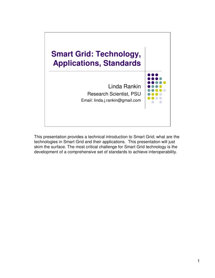 Smart Grid: Technology,          Applications, Standards                                          Linda Rankin            ...