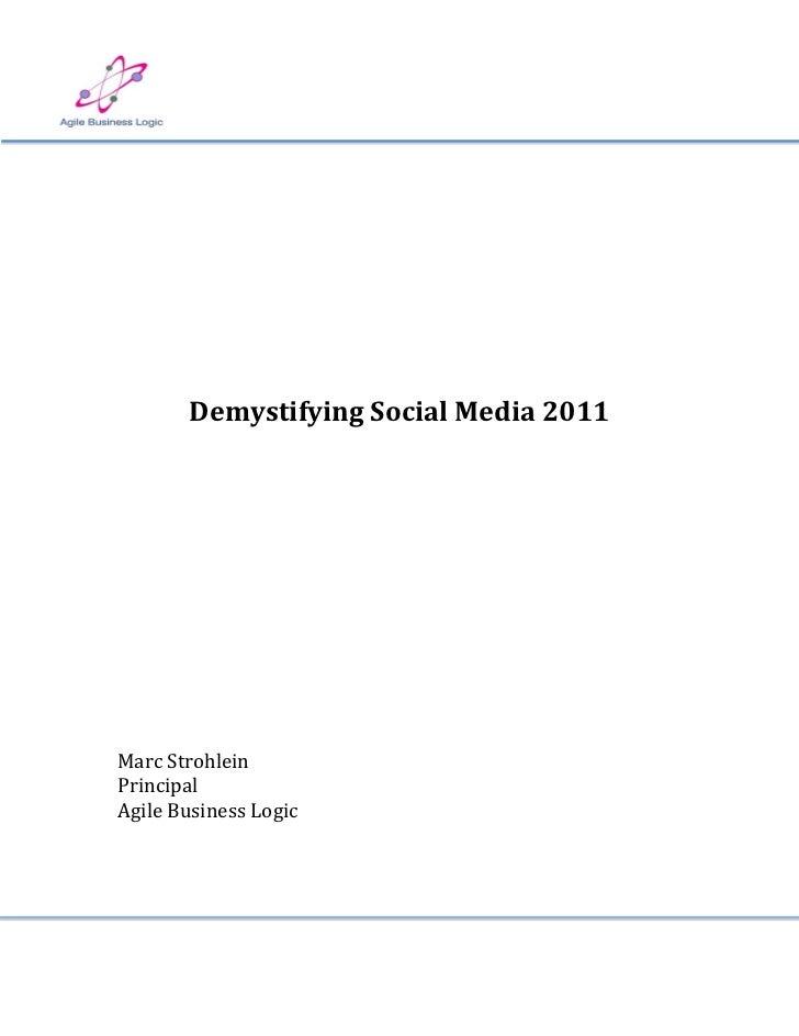 Demystifying Social Media 2011Marc StrohleinPrincipalAgile Business Logic