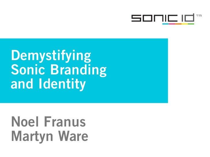 Demystifying Sonic Branding and Identity  Noel Franus Martyn Ware