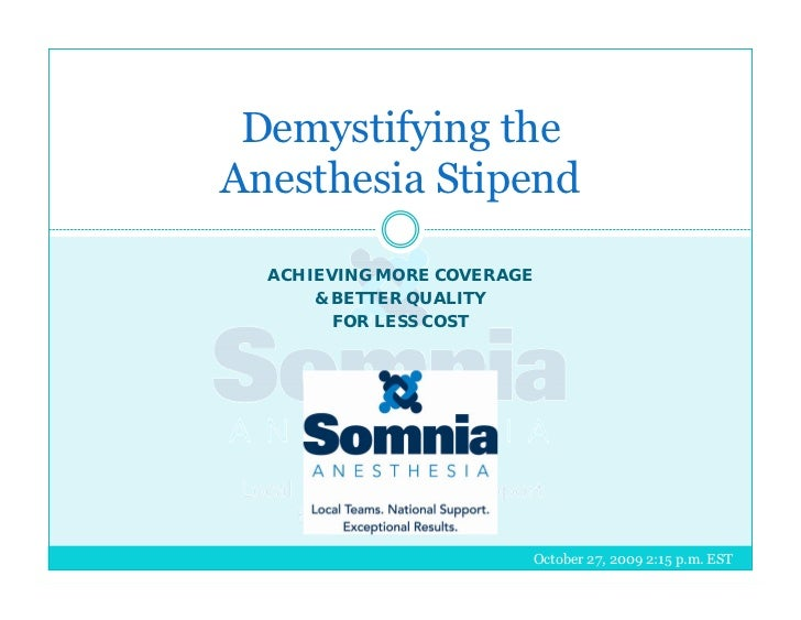 Demystifying the Anesthesia Stipend: Achieving More Coverage and Bett…