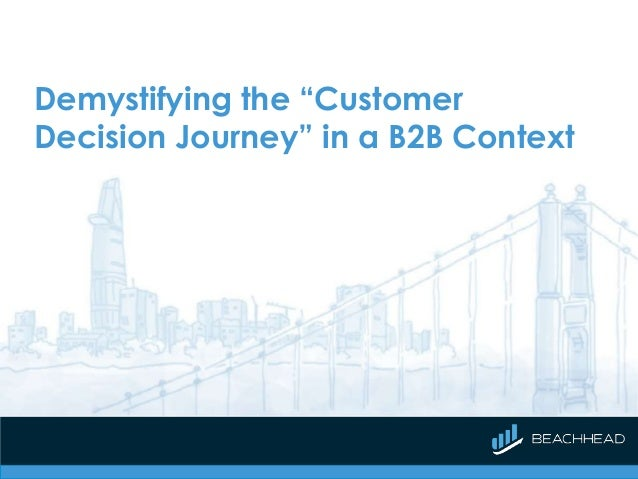 "Demystifying the ""Customer Decision Journey"" in a B2B Context"
