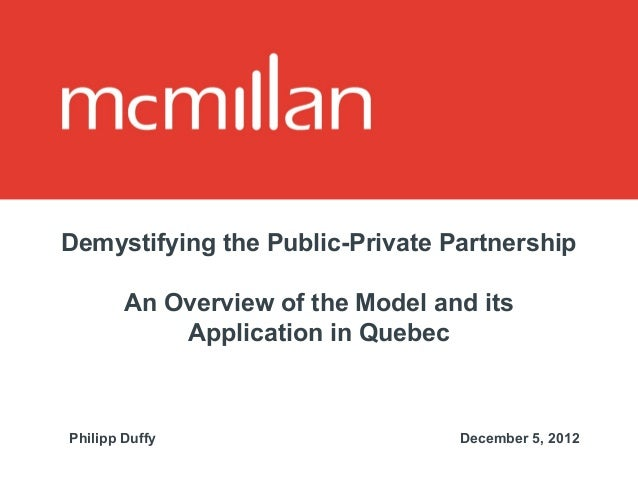 Demystifying the Public-Private Partnership        An Overview of the Model and its            Application in QuebecPhilip...