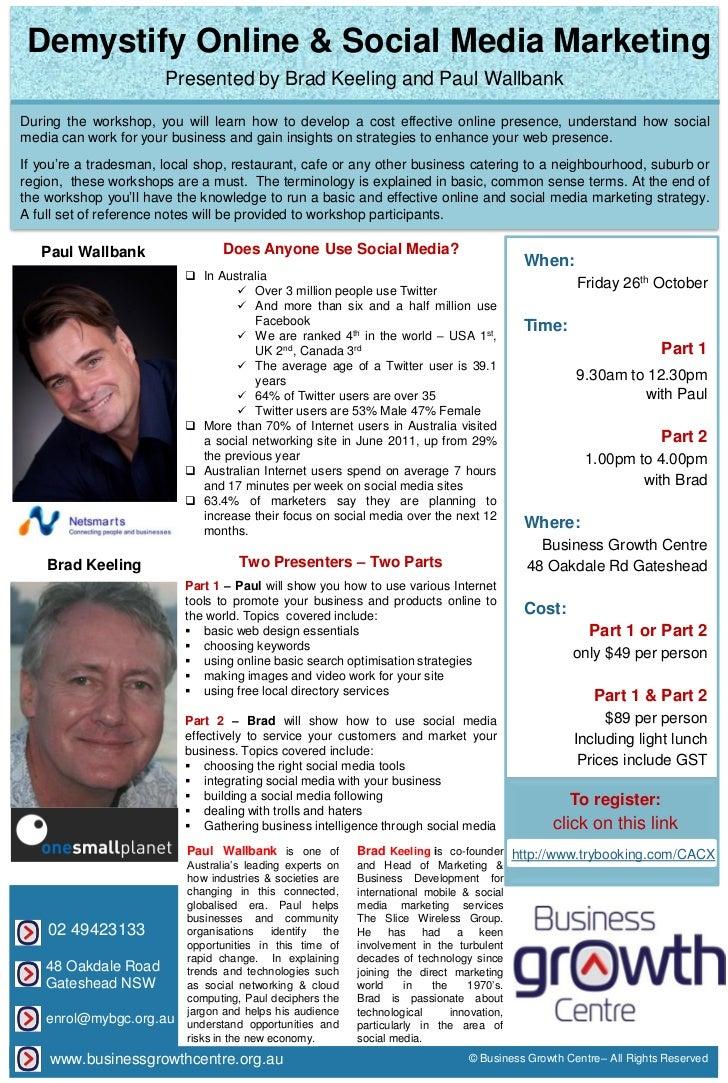 Demystify Online & Social Media Marketing                       Presented by Brad Keeling and Paul WallbankDuring the work...