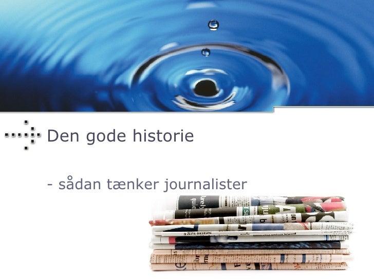 Den gode historie - sådan tænker journalister