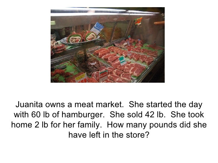 Juanita owns a meat market.  She started the day with 60 lb of hamburger.  She sold 42 lb.  She took home 2 lb for her fam...
