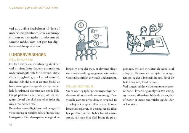 42  ved at udvikle skabeloner til dele af undervisningsforløbet, som kan bringe struktur og deltagelse for eleverne på sam...