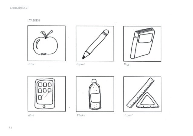 92  6. BIBLIOTEKET  I TASKEN  Æble Blyant Bog  iPad Flaske Lineal