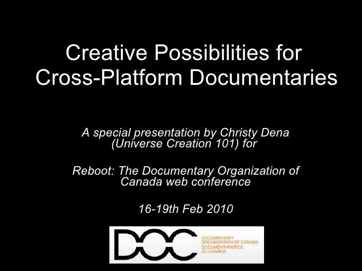 Creative Possibilities for Cross-Platform Documentaries Slide 2
