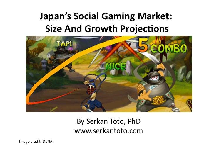 Japan'sSocialGamingMarket:                                                        SizeAndGrowthProjec=ons        ...