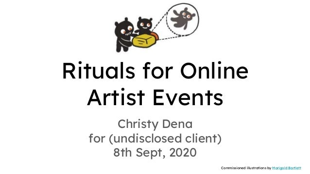 Rituals for Online Artist Events Christy Dena for (undisclosed client) 8th Sept, 2020 Commissioned illustrations by Marigo...