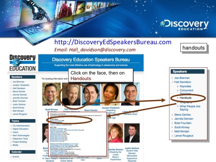 http:// DiscoveryEdSpeakersBureau.com Email: Hall_davidson@discovery.com  Click on the face, then on  Handouts handouts Ha...