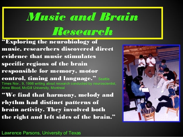"Music and Brain Research ""Exploring the neurobiology of music, researchers discovered direct evidence that music stimulate..."