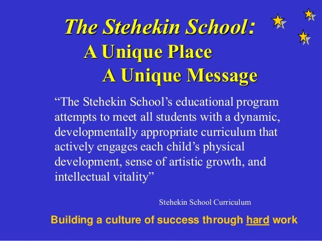 "The Stehekin School: A Unique Place A Unique Message ""The Stehekin School's educational program attempts to meet all stude..."