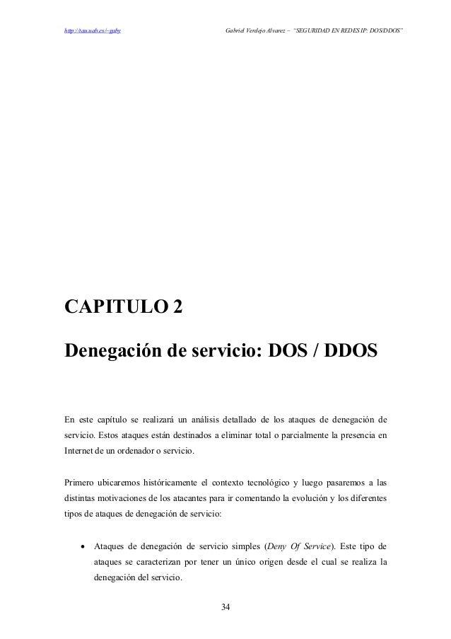 """http://tau.uab.es/~gaby  Gabriel Verdejo Alvarez – """"SEGURIDAD EN REDES IP: DOS/DDOS""""  CAPITULO 2 Denegación de servicio: D..."""