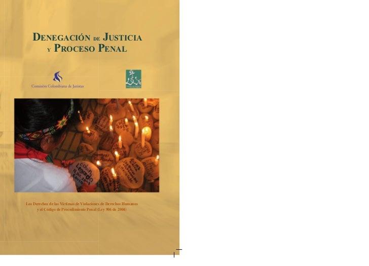 DENEGACIÓN DE JUSTICIA     Y PROCESO PENALLos Derechos de las Víctimas de Violaciones de Derechos Humanos      y el Código...