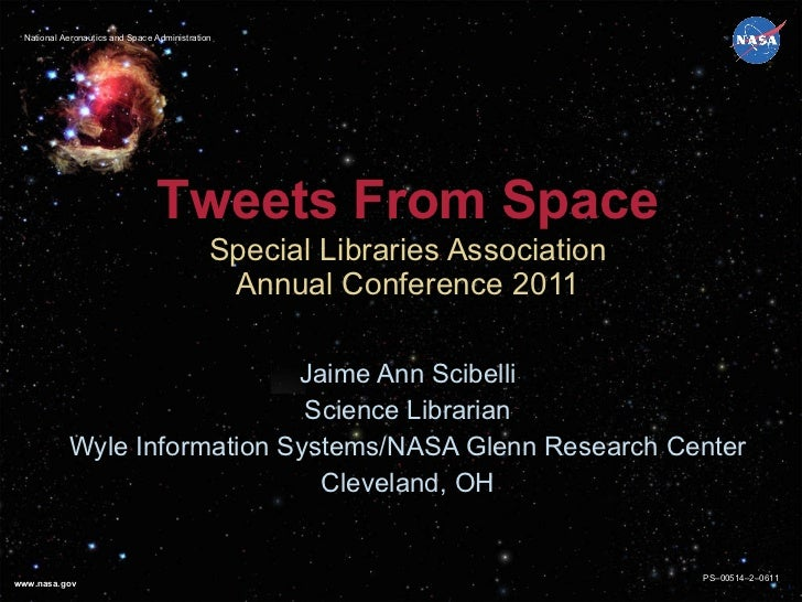 Special Libraries Association Annual Conference 2011 Jaime Ann Scibelli Science Librarian Wyle Information Systems/NASA Gl...
