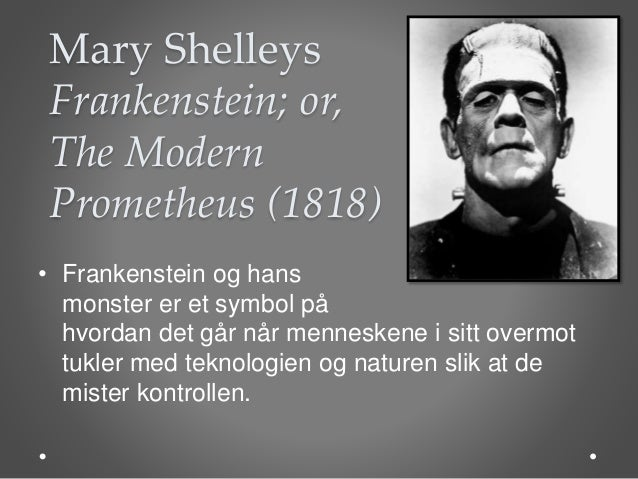 the monster as the wave of modern science in mary shellys frankenstein Mary w frankenstein: or, the modern  in frankenstein and subsequent science  turned the monster of frankenstein into a patronizing figure.