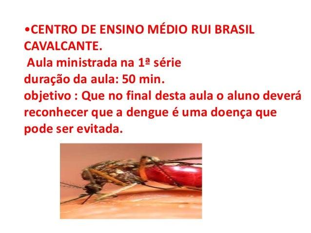 •CENTRO DE ENSINO MÉDIO RUI BRASIL CAVALCANTE. Aula ministrada na 1ª série duração da aula: 50 min. objetivo : Que no fina...