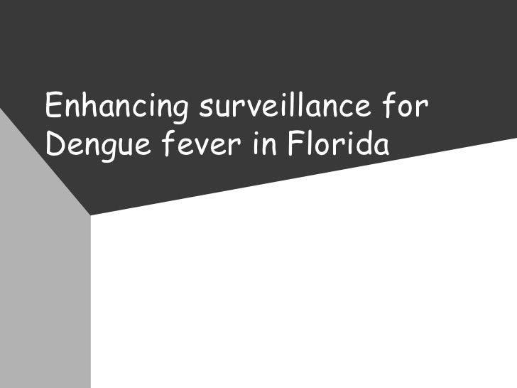 Enhancing surveillance for Dengue fever in Florida