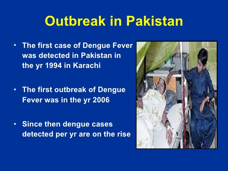 an essay on dengue fever in pakistan The government in pakistan's eastern province of punjab is struggling to control a growing dengue fever epidemic, officials say.