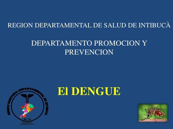 REGION DEPARTAMENTAL DE SALUD DE INTIBUCÀ            DEPARTAMENTO PROMOCION Y                   PREVENCION                ...
