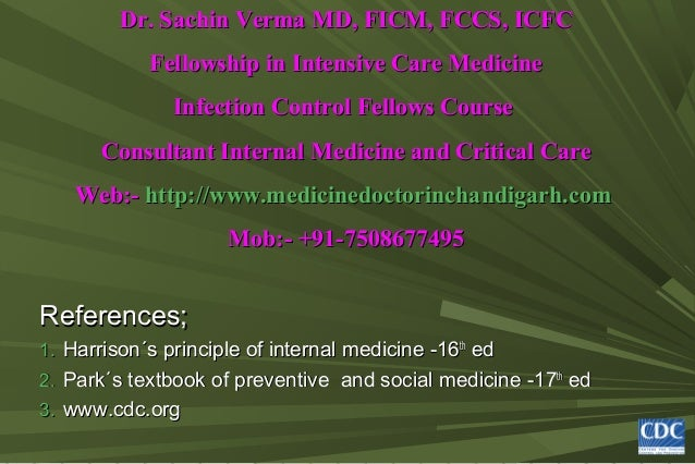 Dr. Sachin Verma MD, FICM, FCCS, ICFC            Fellowship in Intensive Care Medicine               Infection Control Fel...