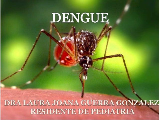  El dengue es la enfermedad viral transmitida  por mosquito de más rápida propagación en el mundo  Dengue Guidelines for ...