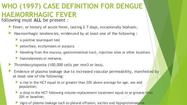 WHO (1999) CASE DEFINITION FOR DENGUE SHOCK SYNDROME All of the above four criteria for DHF must be present, plus evidence...