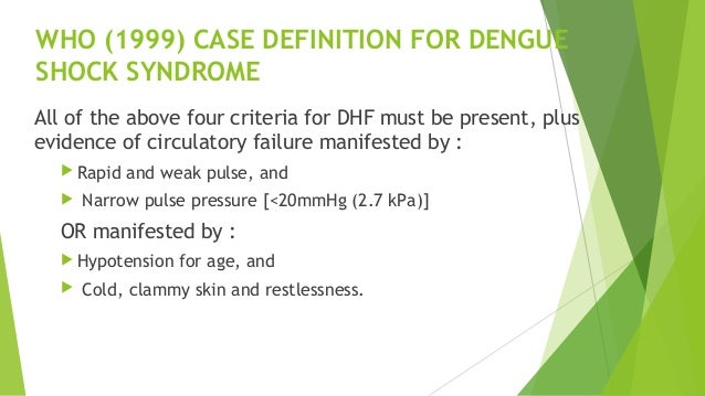 Another classification of Dengue Haemorrhagic Syndrome by Grades NON-SHOCK PATIENTS Grade l : Fever accompanied by non-spe...