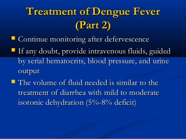 """dengue fever mild Infection with dengue virus may cause no symptoms, or a mild """"flu-like"""" illness, or  a more severe illness that can include high fever (up to 105°f), severe."""