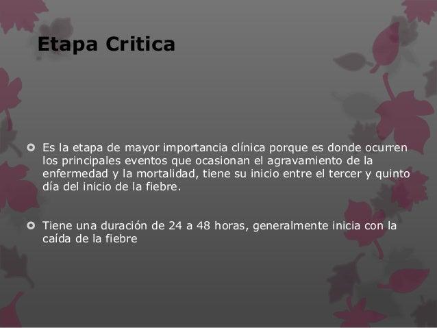 Etapa Critica  Es la etapa de mayor importancia clínica porque es donde ocurren los principales eventos que ocasionan el ...