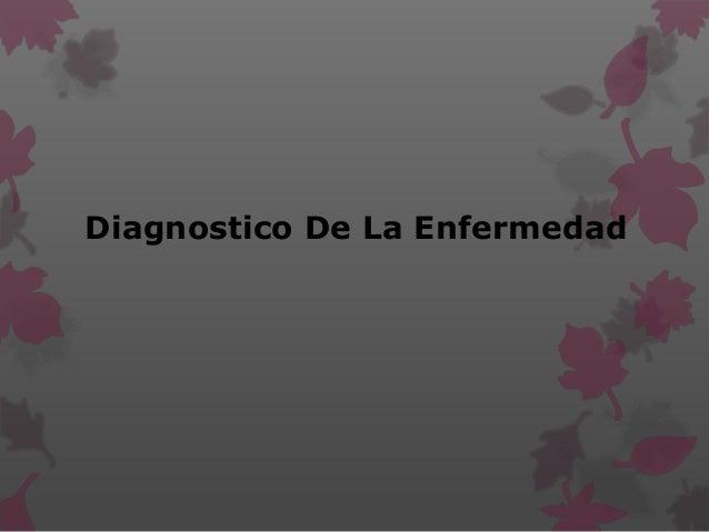 Diagnostico De La Enfermedad