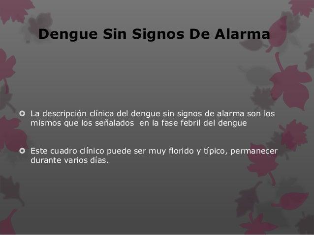 Dengue Con Signos De Alarma Cuando baja la fiebre, el paciente con dengue puede evolucionar a la mejoría y recuperarse de ...