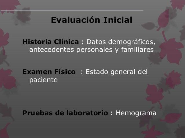 EVALUACIÓN INICIAL Establecer La fase evolutiva de la enfermedad Establecer la clasificación clínica Toma de decisión (Amb...
