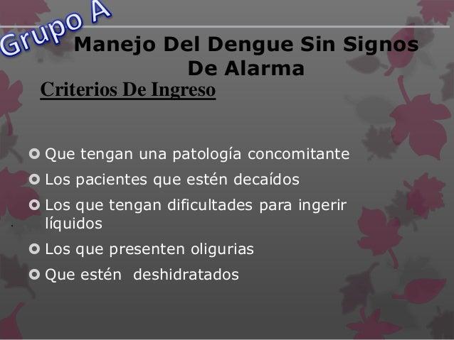 . Manejo Intrahospitalario Del Dengue Sin Signos De Alarma  Reposo en cama  Solución lactato en Ringer 3 a 5 ml x kg / h...