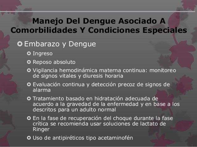 Embarazo y Dengue (cont.)  Transfusión de hemoderivados si es necesario (evidencia de sangrado activo, descenso del hemat...