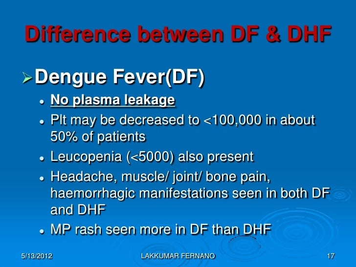 detecting plasma leakage in patients with dhf The endothelial cells and cause plasma leakage in this review, the host factors such as activated immune and  as dengue hemorrhagic fever (dhf) and dengue shock .
