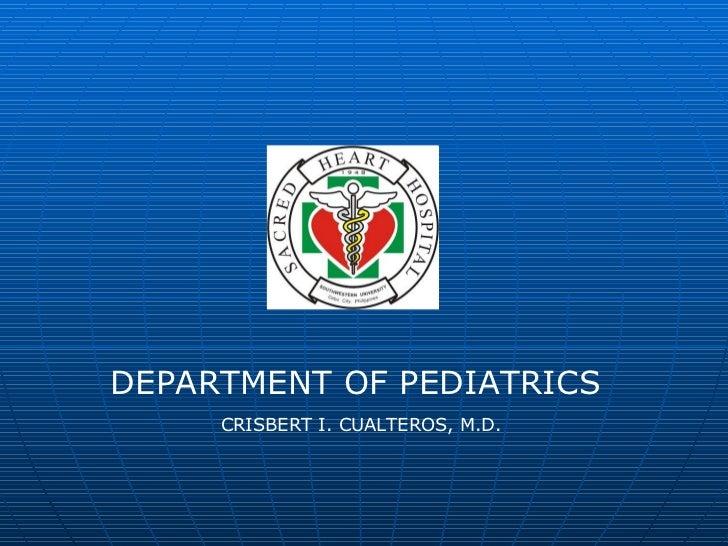 DEPARTMENT OF PEDIATRICS CRISBERT I. CUALTEROS, M.D.