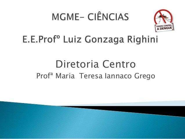 Diretoria Centro Profª Maria Teresa Iannaco Grego