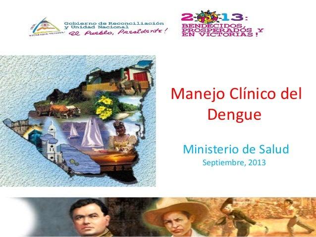 Manejo Clínico del  Dengue  Ministerio de Salud  Septiembre, 2013